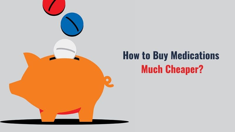 How to Buy Medications Much Cheaper_
