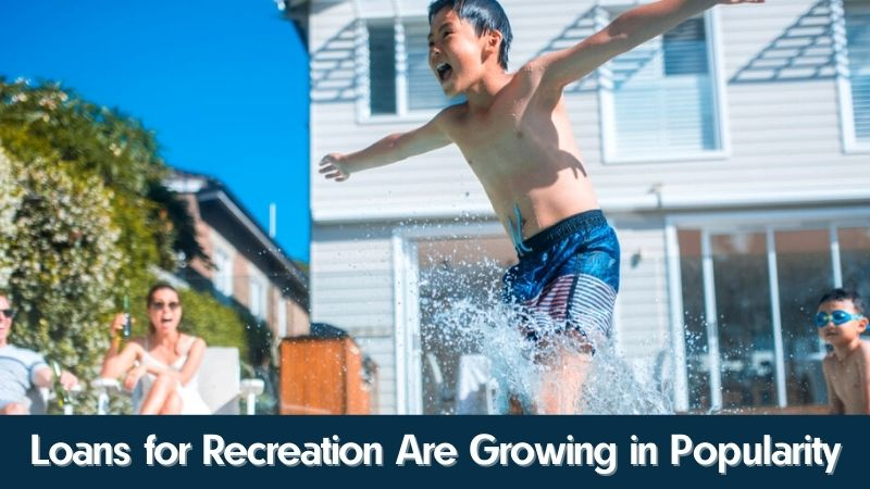 Loans for Recreation Are Growing in Popularity, Experts Reported